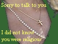 Ture Sjolander rules out talk to religious people in any nations.